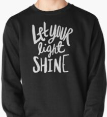 Let Your Light Shine II Pullover