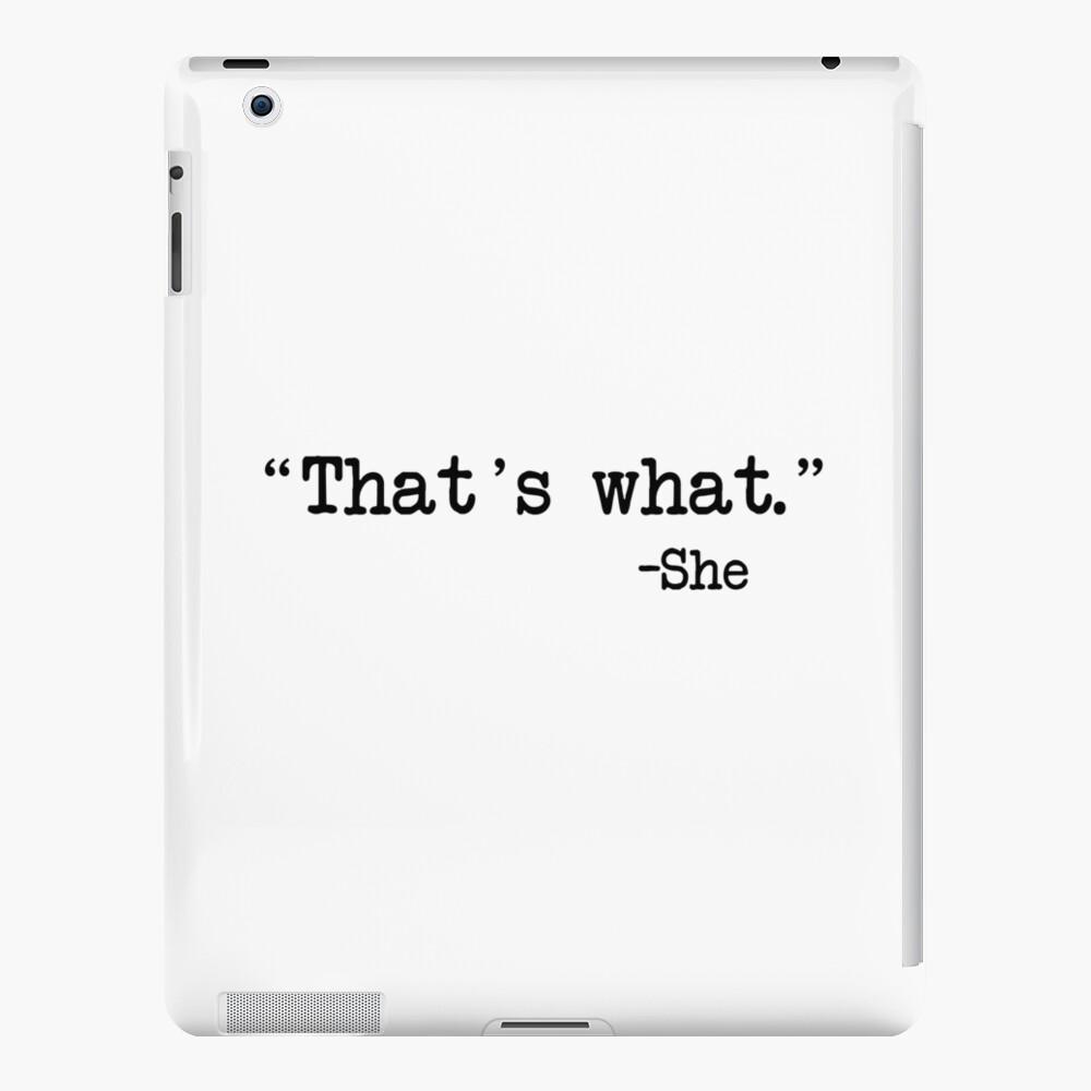 Eso es lo que ella dijo Funda y vinilo para iPad
