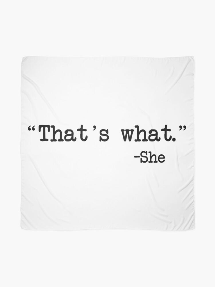 Vista alternativa de Pañuelo Eso es lo que ella dijo