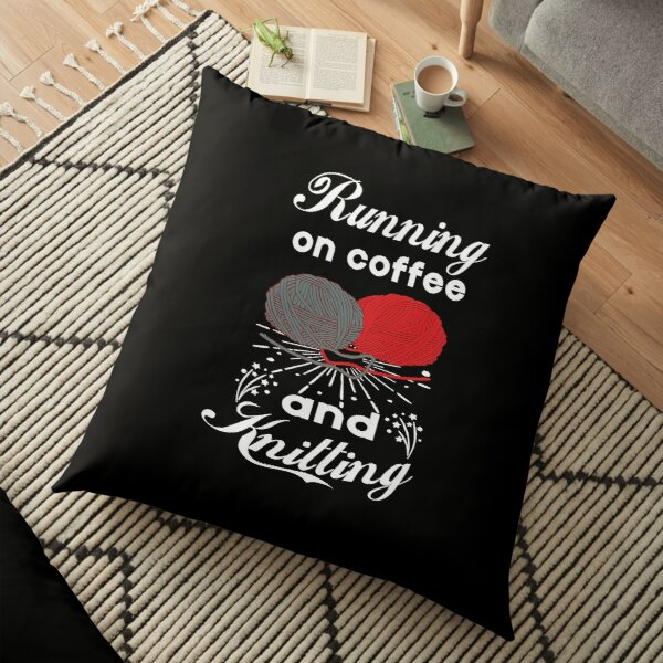 Running on Coffee and Knitting Funny Gift Floor Pillow