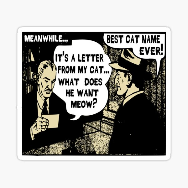 Funny Cartoon- What Does He Want Meow? Gold Sticker