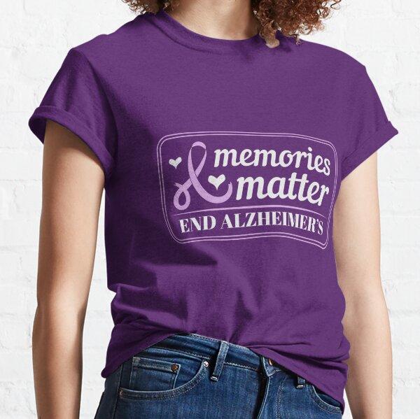 Memories Matter: End Alzheimer's Classic T-Shirt