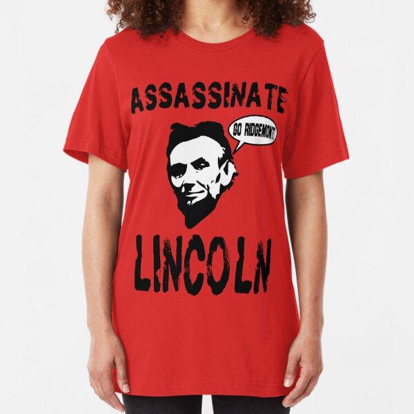 Assassinate Lincoln! Go Ridgemont! Slim Fit T-Shirt