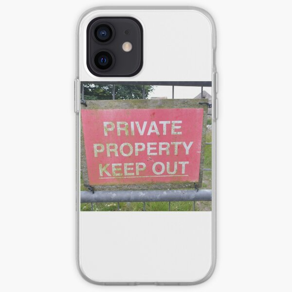 Private Property Keep Out iPhone Soft Case