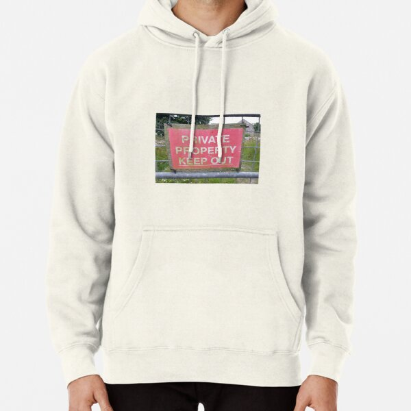 Private Property Keep Out Pullover Hoodie