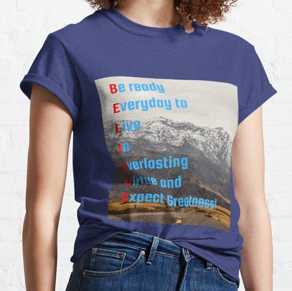 B.E.L.I.E.V.E. Acrostic Poem (for Motivation & Inspiration) Classic T-Shirt
