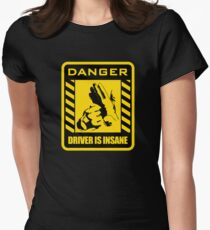 DANGER driver is insane Womens Fitted T-Shirt