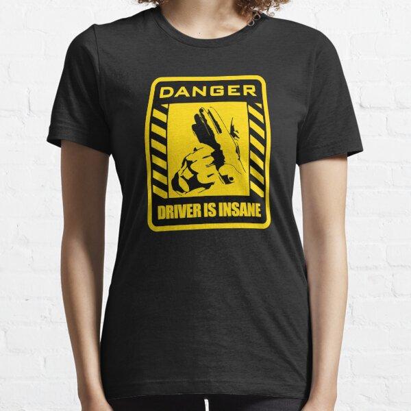 GEFAHR Fahrer ist verrückt Essential T-Shirt