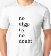 no diggity no doubt Unisex T-Shirt