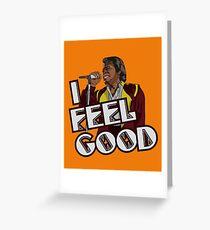 I Feel Good! Grußkarte