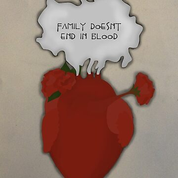 Family Doesn't End in Blood by maephly