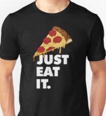 Just Eat It Pizza Lover  Unisex T-Shirt