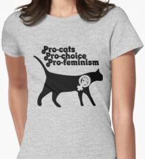 Pro cats Pro Choice Pro Feminism  Womens Fitted T-Shirt