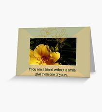 If You See A Friend Without A Smile Give Them One Of Yours Greeting Card