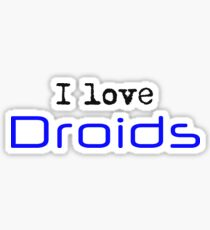 I Love Droids Sticker