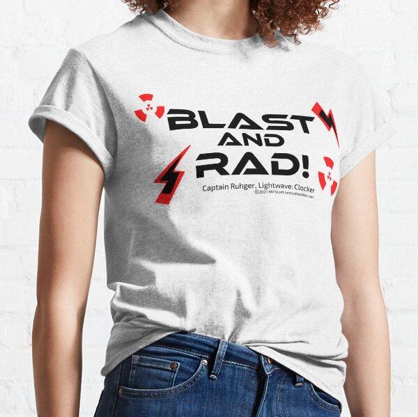 Blast And Rad! Classic T-Shirt