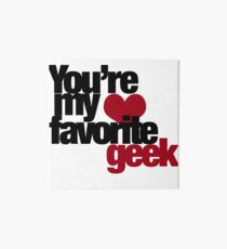 You're my favorite GEEK Art Board