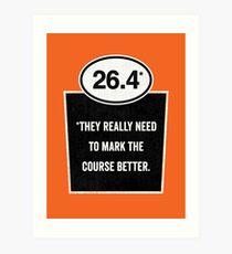 26.4 - Mark the Course Art Print