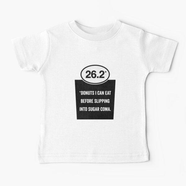 26.2 - Sugar Coma Baby T-Shirt