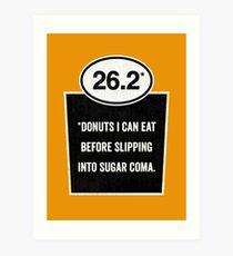 26.2 - Sugar Coma Art Print