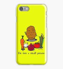 I am not a small potato iPhone Case/Skin