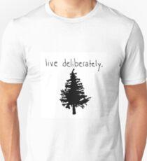 live deliberately. T-Shirt