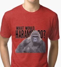 What would Harambe do? Tri-blend T-Shirt