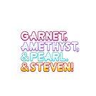Garnet, Amethyst, & Pearl. & Steven! by missarrowette