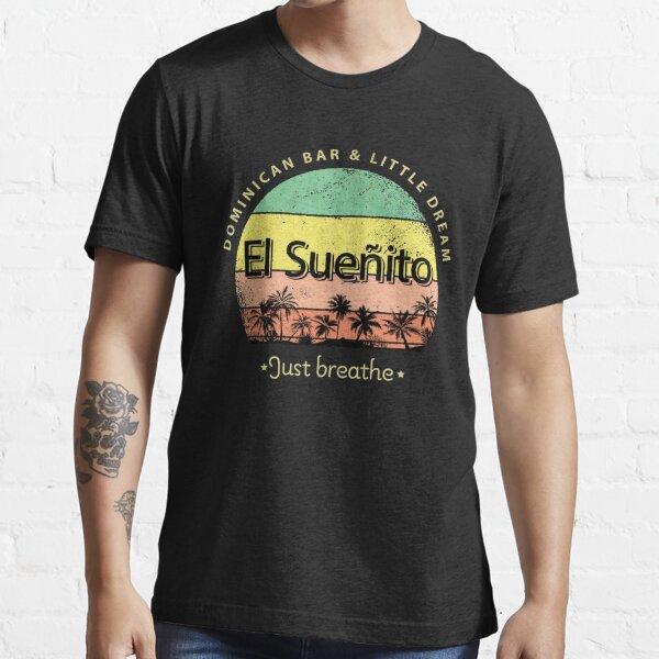 In the Heights, El Sueñito, Dominican Bar, Little dreams, Washington Heights, 96000, Lin Manuel Essential T-Shirt
