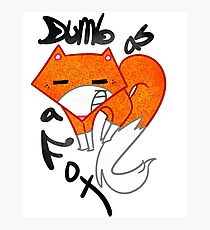 Dumb as a Fox Photographic Print
