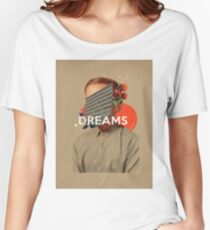 Dreams Women's Relaxed Fit T-Shirt