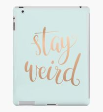 Stay Weird - Typography Slogan iPad Case/Skin