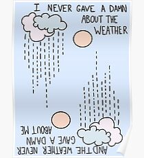 I Never Gave A Damn About The Weather... Poster