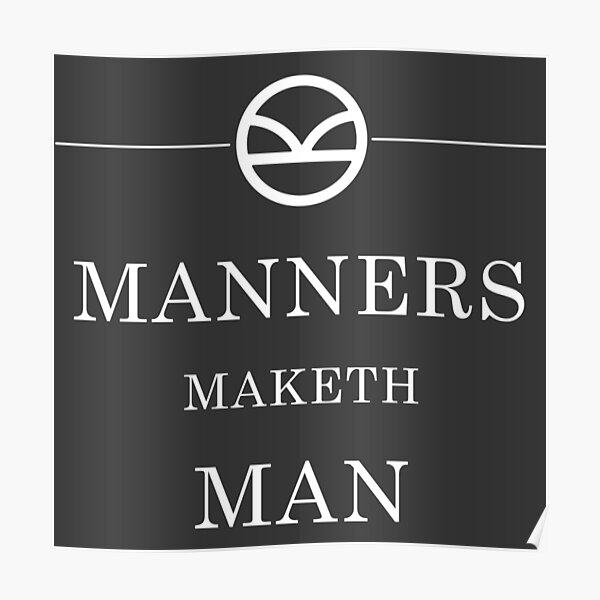Manners Maketh Man - White Poster
