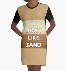 I don't like sand - version 1 Graphic T-Shirt Dress