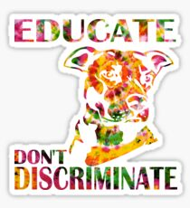 EDUCATE DON'T DISCRIMINATE Sticker