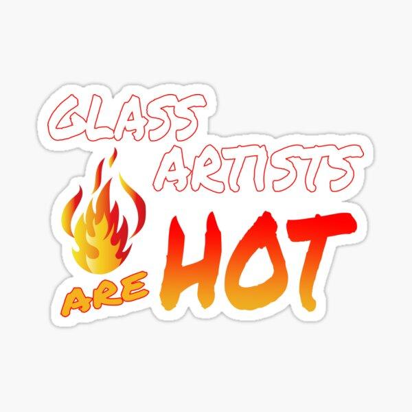 Glass Artists are Hot Sticker