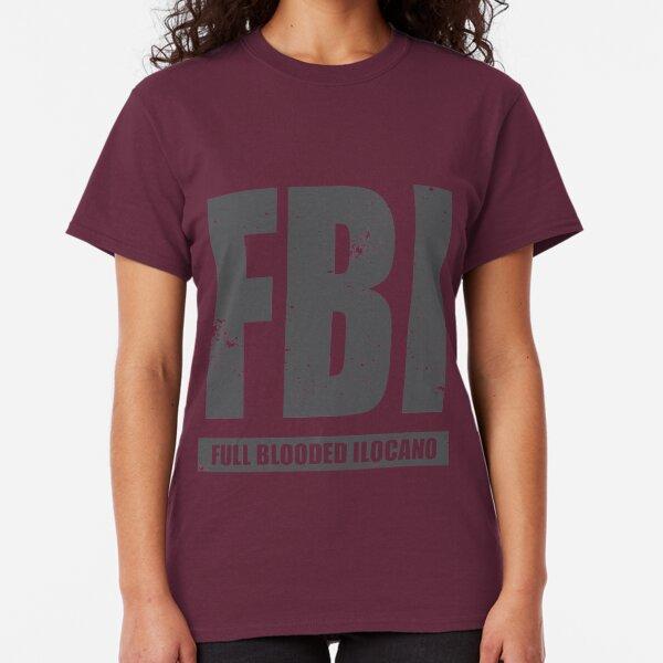 FBI, Full Blooded Ilocano Prints Classic T-Shirt