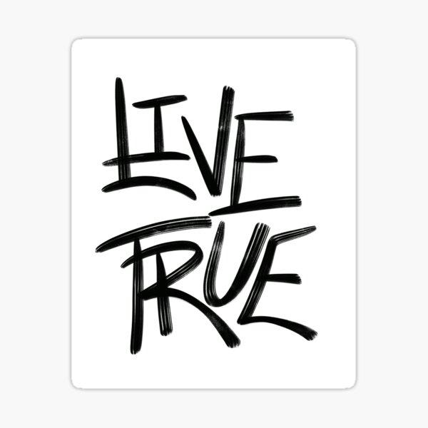 Live True Black and White  Sticker