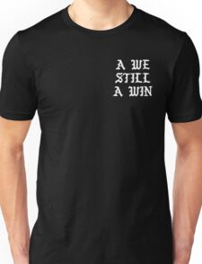 A We Still A Win Unisex T-Shirt