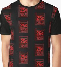 25 CENTS, PUSH TO REJECT Graphic T-Shirt