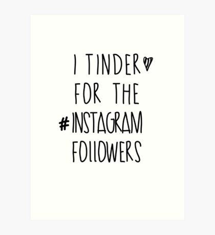 Tinder 4 Instagram Art Print