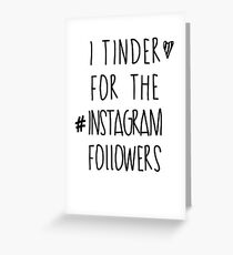 Tinder 4 Instagram Greeting Card