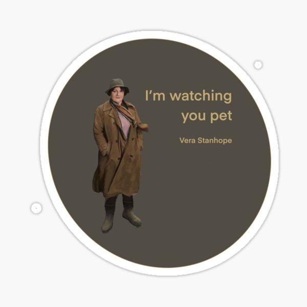 DCI Vera Stanhope: I'm watching you pet.   Sticker