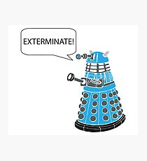 Dalek - Exterminate! Photographic Print