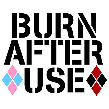 BURN AFTER USE by Chatoevia