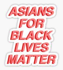 ASIANS FOR BLACK LIVES MATTER Sticker