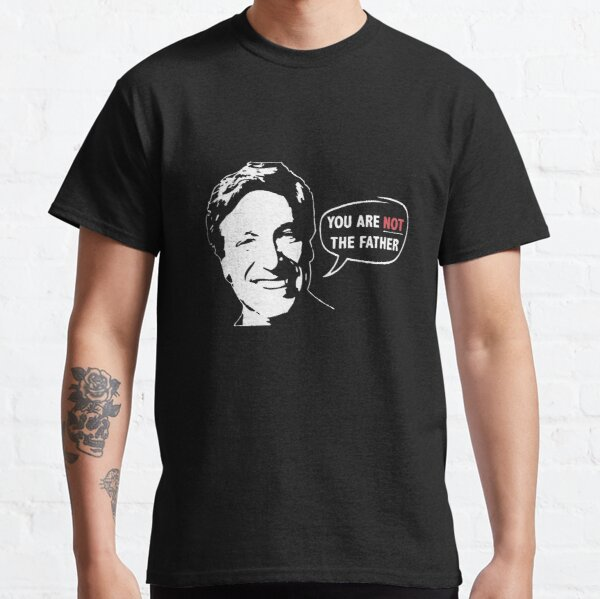 You Are NOT The Father! Maury Povich Classic T-Shirt