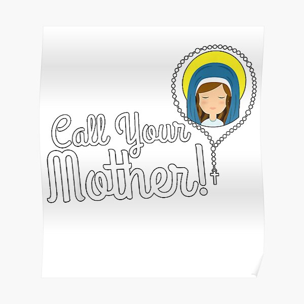 Call Your Mother Rosary Virgin Mary Cute Catholic T-Shirt size S-5XL Poster