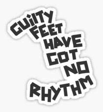 GUILTY FEET HAVE GOT NO RHYTHM (Arctic Monkeys) Sticker